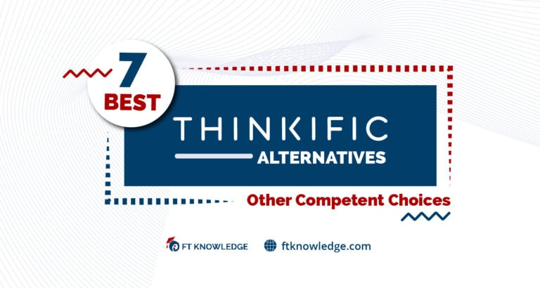 7 Best Thinkific Alternatives - Other Competent Choices