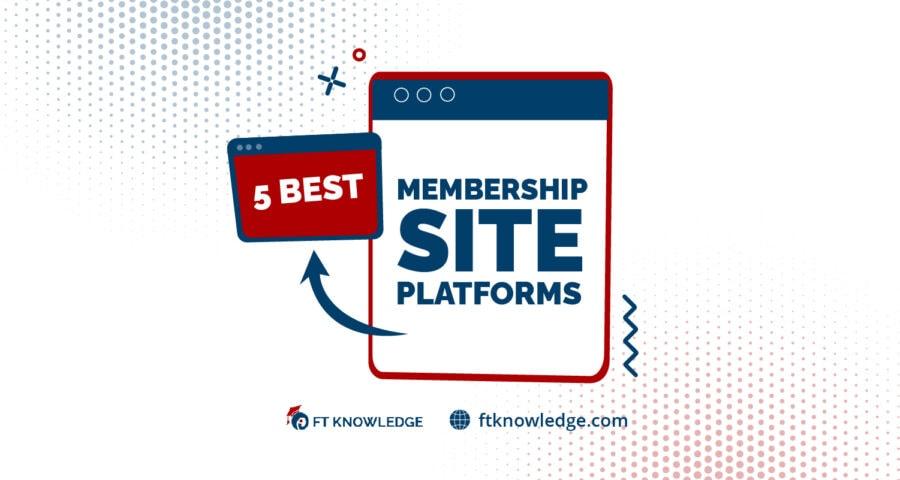 5 Best Membership Site Platforms