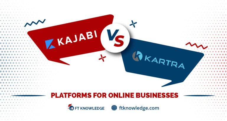Kajabi vs. Kartra: Platforms for Online Businesses
