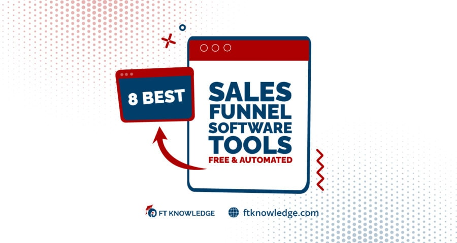 8 Best Sales Funnel Software Tools Free and Automated