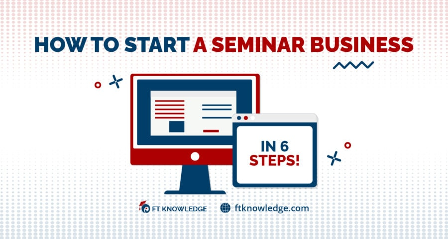 HOW TO START A SEMINAR BUSINESS